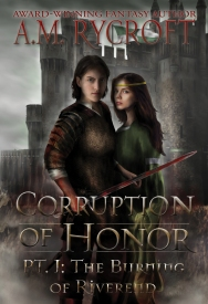 Corruption of Honor Part 1 The Burning of Riverend