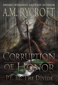 Corruption of Honor Part 3 The Divide